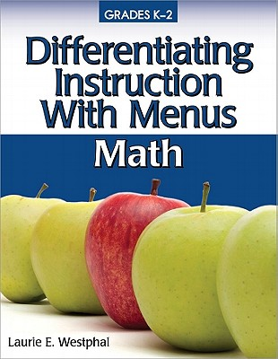Differentiating Instruction With Menus: Math By Westphal, Laurie E.