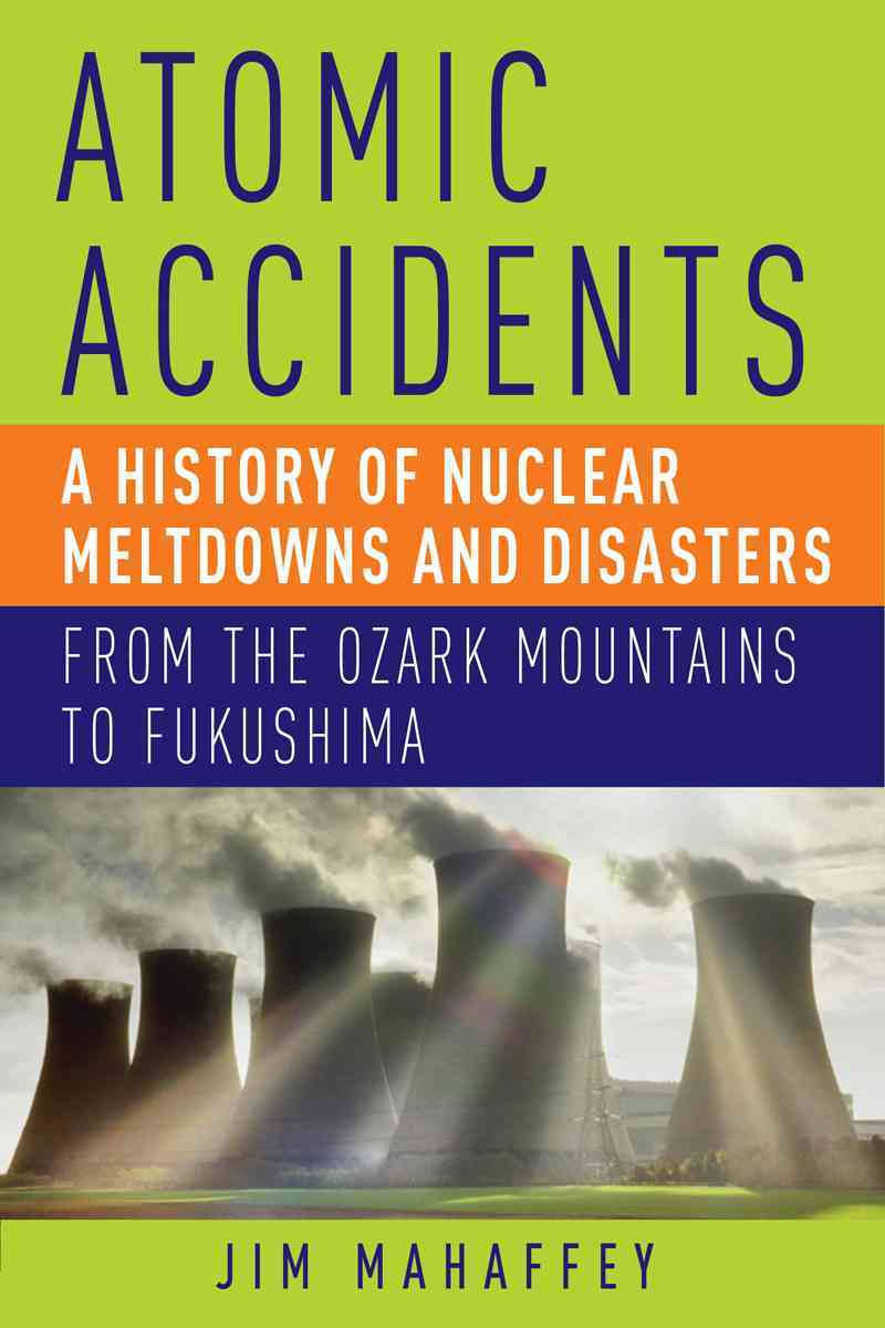 Atomic Accidents By Mahaffey, James